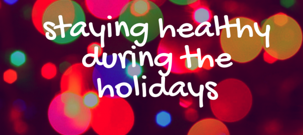 staying healthy during the holidays 604x270