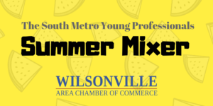 The South Metro Young Professionals Summer Mixer @ Sandelie West Events | Wilsonville | Oregon | United States