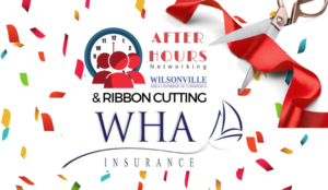 After Hours Networking and Ribbon Cutting - WHA Insurance @ WHA Insurance | Wilsonville | Oregon | United States