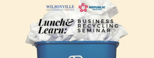 September Lunch & Learn: Business Recycling Seminar @ Wilsonville Chamber of Commerce Conference Room | Wilsonville | Oregon | United States