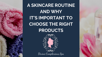A Skincare Routine and Why it's Important to Choose the Right Products