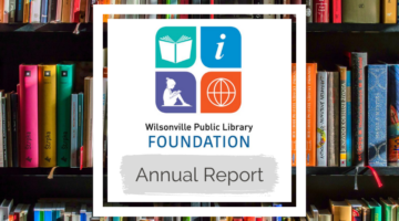 Wilsonville Public Library Foundation Annual Report