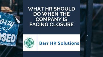 What HR Should Do When the Company is Facing Closure