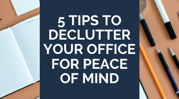 5 Tips to Declutter Your Office for Peace of Mind